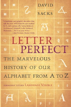 Letter Perfect: The Marvelous History of Our Alphabet From A to Z (Paperback)