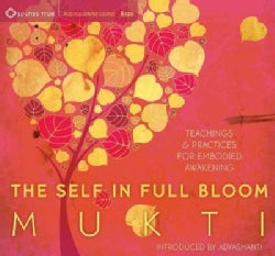 The Self in Full Bloom: Teachings & Practices for Embodied Awakening (CD-Audio)