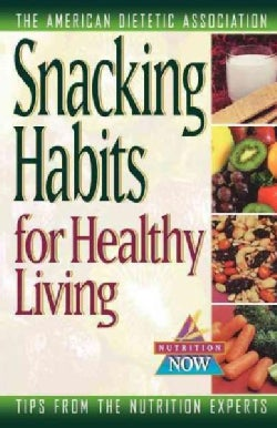 Snacking Habits for Healthy Living (Hardcover)