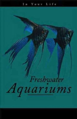 Freshwater Aquariums in Your Life (Hardcover)