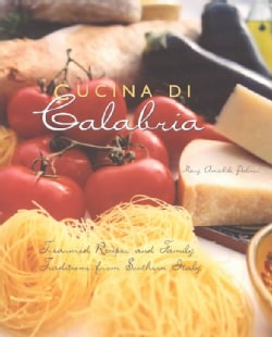 Cucina Di Calabria: Treasured Recipes and Family Traditions from Southern Italy (Paperback)