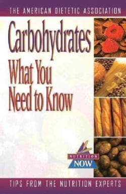 Carbohydrates: What You Need to Know (Hardcover)