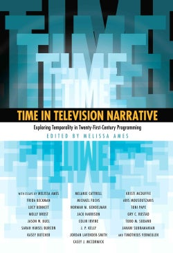 Time in Television Narrative: Exploring Temporality in Twenty-first-century Programming (Paperback)