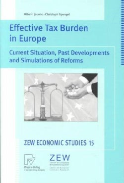 Effective Tax Burden in Europe: Current Situation, Past Developments and Simulations of Reforms (Paperback)