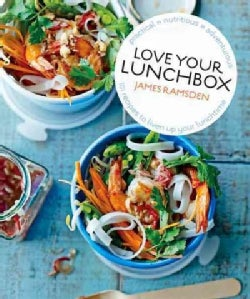 Love Your Lunchbox: 101 Recipes to Liven Up Lunchtime (Hardcover)
