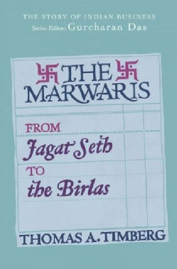 The Marwaris: From Jagat Seth to the Birlas (Hardcover)
