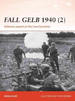 Fall Gelb 1940 2: Airborne Assault on the Low Countries (Paperback)