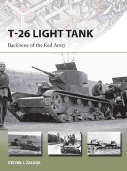 T-26 Light Tank: Backbone of the Red Army (Paperback)
