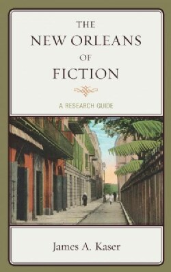 The New Orleans of Fiction: A Research Guide (Hardcover)
