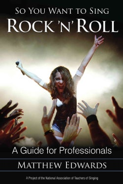 So You Want to Sing Rock 'n' Roll: A Guide for Professionals (Paperback)