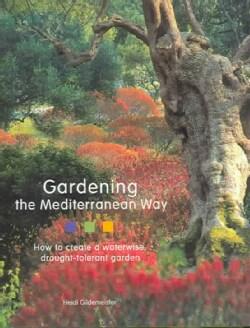 Gardening the Mediterranean Way (Hardcover)