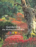 Gardening the Mediterranean Way (Hardcover)