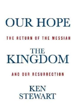 Our Hope the Kingdom: The Return of the Messiah and Our Resurrection (Paperback)