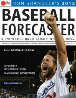 Ron Shandler's Baseball Forecaster 2015: And Encyclopedia of Fanalytics (Paperback)