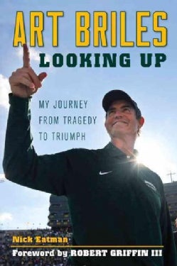 Art Briles: Looking Up: My Journey from Tragedy to Triumph (Paperback)