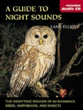 A Guide to Night Sounds: The Nighttime Sounds of 60 Mammals, Birds, Amphibians, and Insects