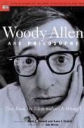 Woody Allen and Philosophy: You Mean My Whole Fallacy is Wrong? (Paperback)