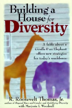 Building a House for Diversity: How a Fable About a Giraffe & an Elephant Offers New Strategies for Today's Workf... (Hardcover)