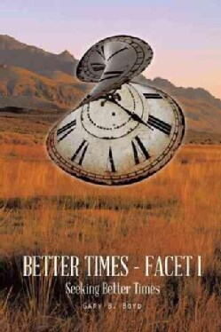 Better Times - Facet I: Seeking Better Times (Paperback)