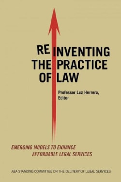 Reinventing the Practice of Law (Paperback)