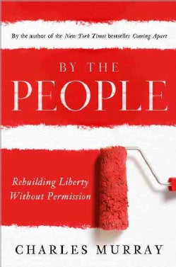 By the People: Rebuilding Liberty Without Permission (Hardcover)