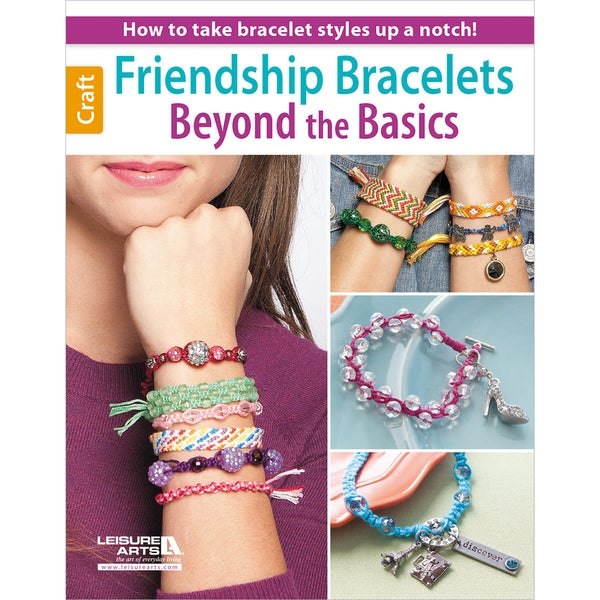 Leisure Arts-Friendship Bracelets Beyond The Basics