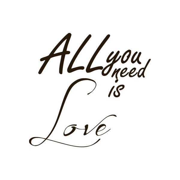 All You Need is Love Quote Vinyl Wall Art