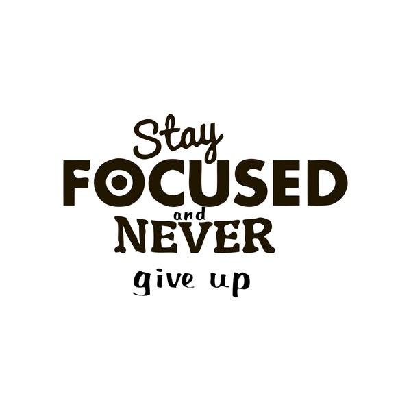 Stay Focused Quote Vinyl Wall Art