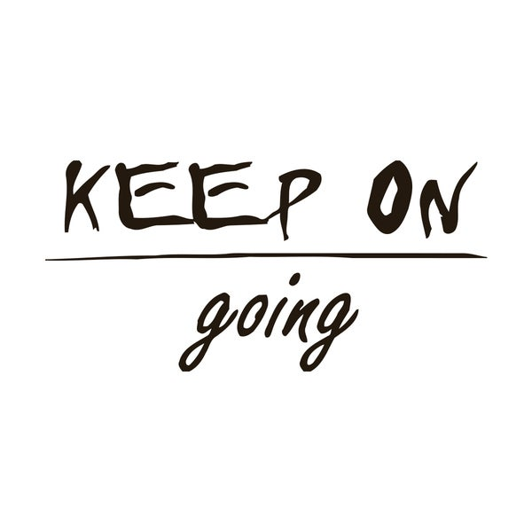 Keep on Going Quote Vinyl Wall Art