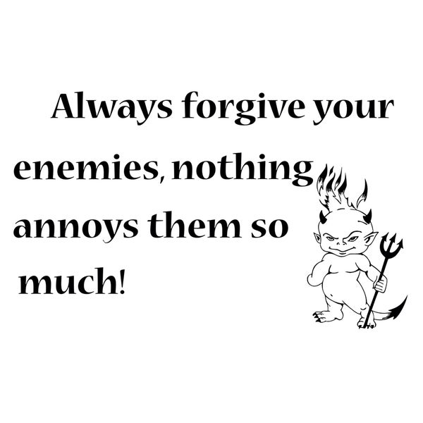 Always Forgive Your Enemies Quote Vinyl Wall Art