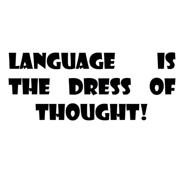 Language is the Dress of Thought Quote Vinyl Wall Art