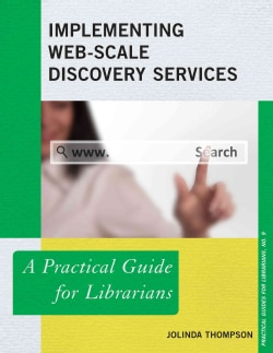 Implementing Web-Scale Discovery Services: A Practical Guide for Librarians (Paperback)