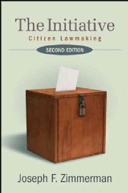The Initiative: Citizen Lawmaking (Hardcover)