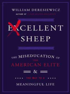 Excellent Sheep: The Miseducation of the American Elite and the Way to a Meaningful Life (CD-Audio)