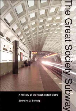 The Great Society Subway: A History of the Washington Metro (Paperback)