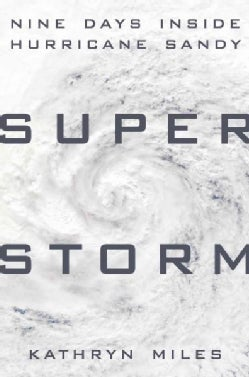 Superstorm: Nine Days Inside Hurricane Sandy (Hardcover)
