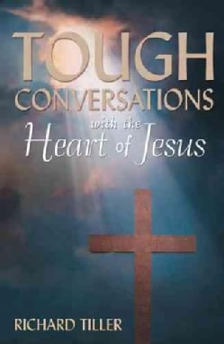 Tough Conversations With the Heart of Jesus (Hardcover)