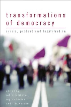 Transformations of Democracy: Crisis, Protest and Legitimation (Paperback)