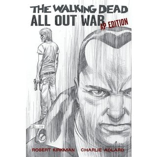 The Walking Dead: All Out War: AP Edition (Hardcover)