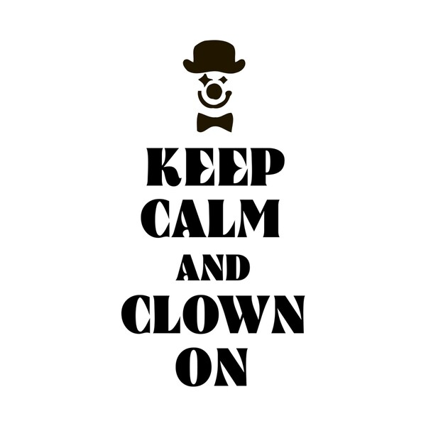 Keep Calm and Clown On Quote Vinyl Wall Decal
