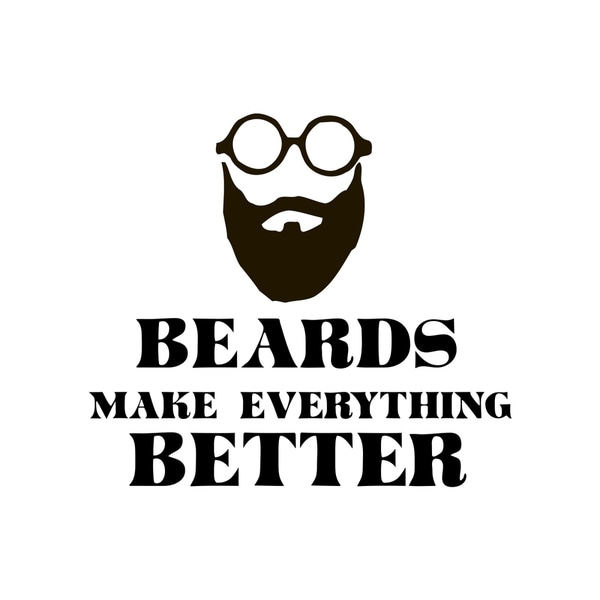 Beards Makes Everything Better Quote Vinyl Wall Decal