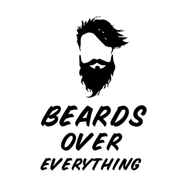 Beards Over Everything Quote Vinyl Wall Decal