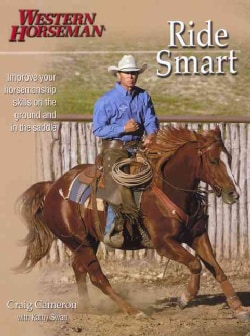 Ride Smart: Improve Your Horsemanship Skills on the Ground and in the Saddle (Paperback)