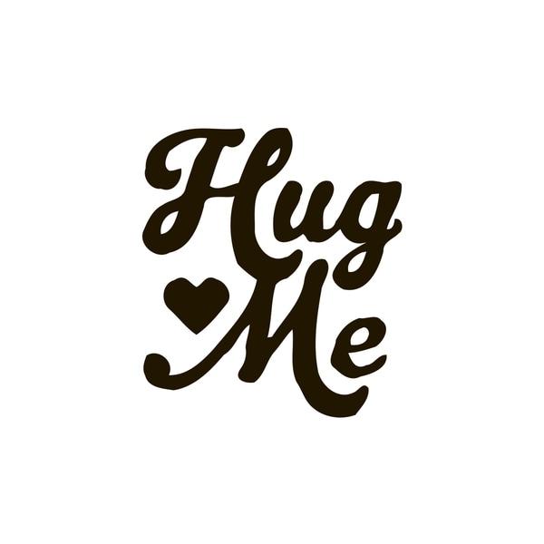 Hug Me Quote Vinyl Wall Art