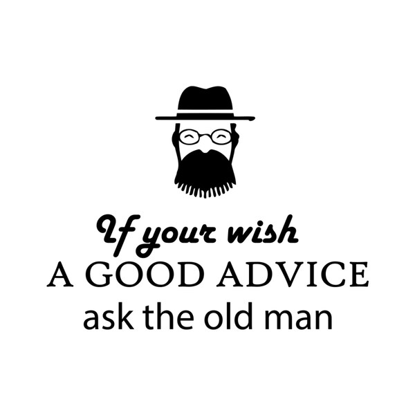 Old Man Good Advise Quote Vinyl Wall Art