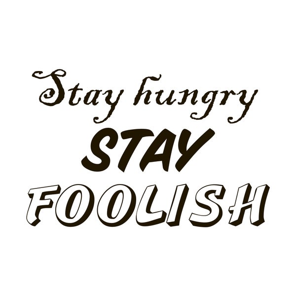Stay Hungry Stay Foolish Quote Vinyl Wall Art