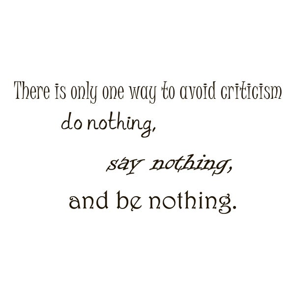 Criticism Be Nothing Quote Vinyl Wall Art