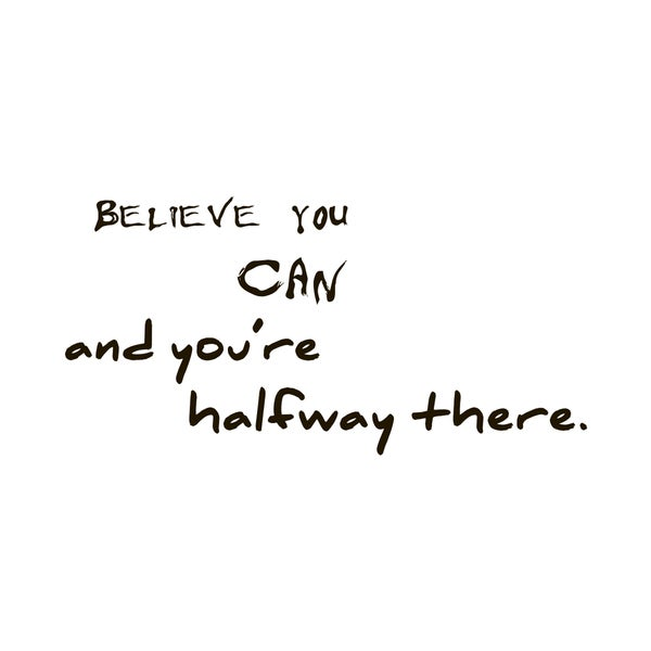 Believe That You Can Quote Vinyl Wall Art