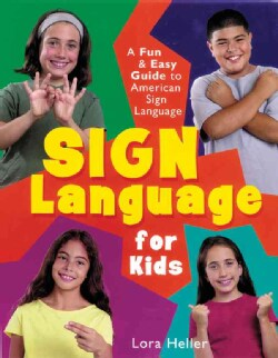 Sign Language for Kids: A Fun & Easy Guide to American Sign Language (Hardcover)