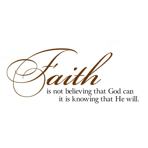 Faith is knowing God will Vinyl Wall Art